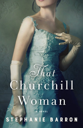 That Churchill Woman by Stephanie Barron