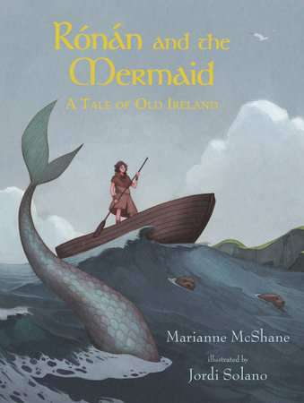 Rónán and the Mermaid: A Tale of Old Ireland by Marianne McShane