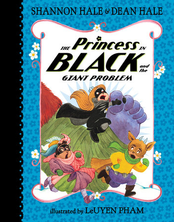 The Princess in Black and the Giant Problem by Shannon Hale and Dean Hale