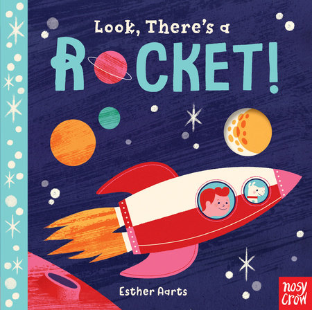 Look, There's a Rocket! by Nosy Crow
