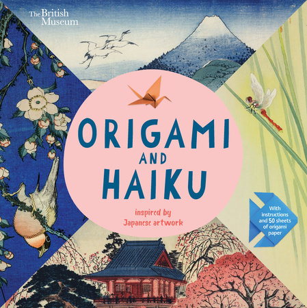 Origami and Haiku: Inspired by Japanese Artwork by Nosy Crow