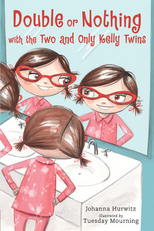 Double or Nothing with the Two and Only Kelly Twins by Johanna Hurwitz
