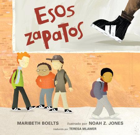 Esos zapatos by Maribeth Boelts