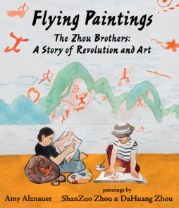 Flying Paintings: The Zhou Brothers: A Story of Revolution and Art