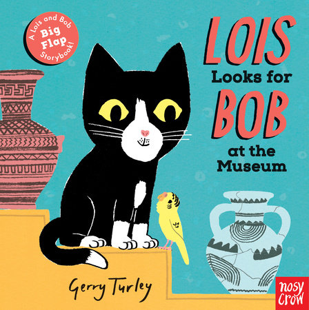 Lois Looks for Bob at the Museum by Nosy Crow