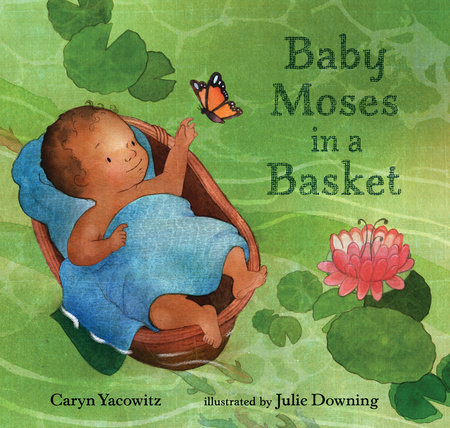 Baby Moses in a Basket by Caryn Yacowitz