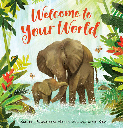 Welcome to Your World by Smriti Prasadam-Halls