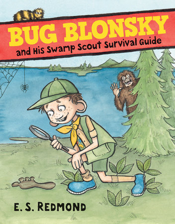 Bug Blonsky and His Swamp Scout Survival Guide by E.S. Redmond