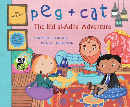 Peg + Cat: The Eid al-Adha Adventure by Jennifer Oxley and Billy Aronson
