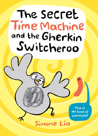 The Secret Time Machine and the Gherkin Switcheroo by Simone Lia