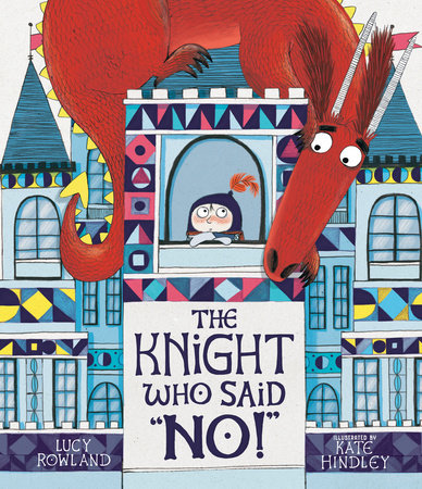 "The Knight Who Said ""No!"" by Lucy Rowland"