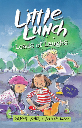 Little Lunch: Loads of Laughs by Danny Katz