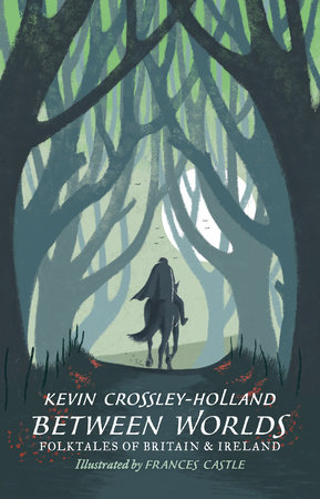 Between Worlds: Folktales of Britain and Ireland by