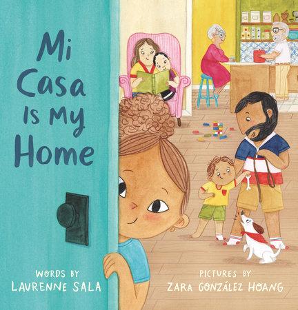 Mi Casa Is My Home by Laurenne Sala