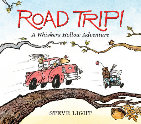 Road Trip! A Whiskers Hollow Adventure by Steve Light