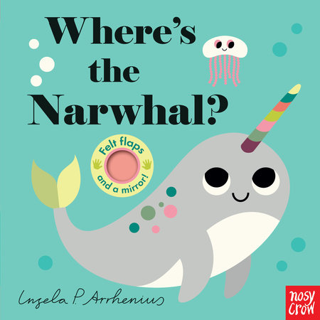 Where's the Narwhal? by Nosy Crow