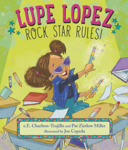 Lupe Lopez: Rock Star Rules!