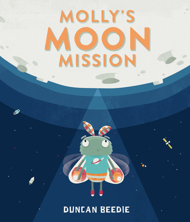 Molly's Moon Mission by Duncan Beedie