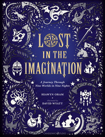 Lost in the Imagination: A Journey Through Nine Worlds in Nine Nights by Hiawyn Oram