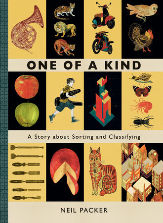 One of a Kind: A Story About Sorting and Classifying by Neil Packer