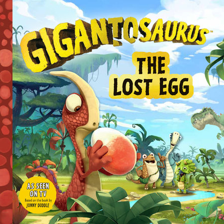 Gigantosaurus: The Lost Egg by Cyber Group Studios