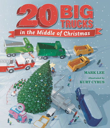 Twenty Big Trucks in the Middle of Christmas by Mark Lee