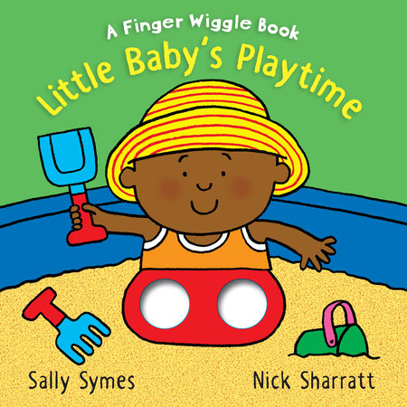 Little Baby's Playtime: A Finger Wiggle Book by Sally Symes