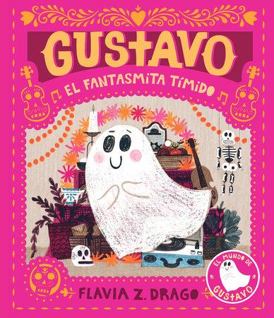Gustavo, el fantasmita tímido by Flavia Z. Drago