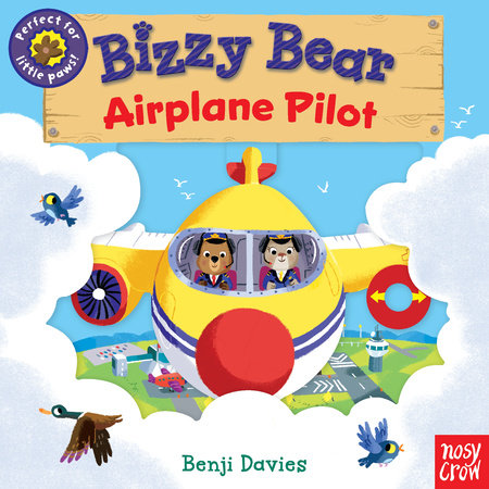 Bizzy Bear: Airplane Pilot by Nosy Crow