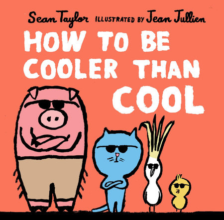 How to Be Cooler than Cool by Sean Taylor