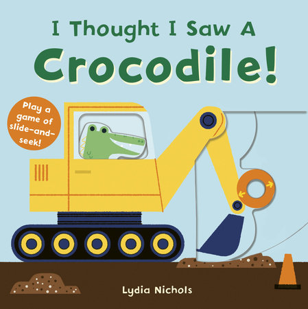 I Thought I Saw A Crocodile! by Templar Books
