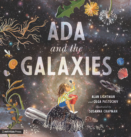 Ada and the Galaxies by Alan Lightman and Olga Pastuchiv