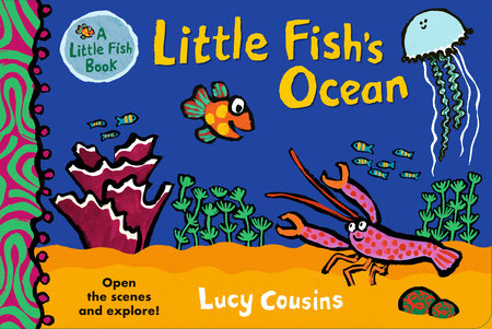 Little Fish's Ocean by Lucy Cousins