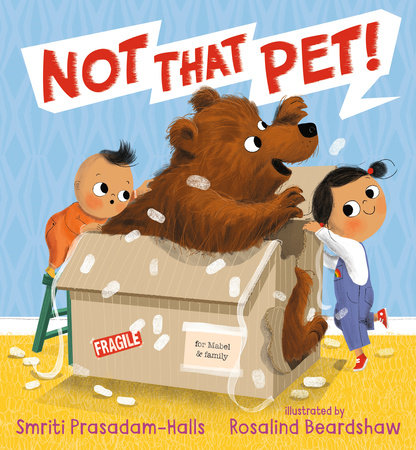 Not That Pet! by Smriti Prasadam-Halls