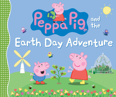 Peppa Pig and the Earth Day Adventure by Candlewick Press