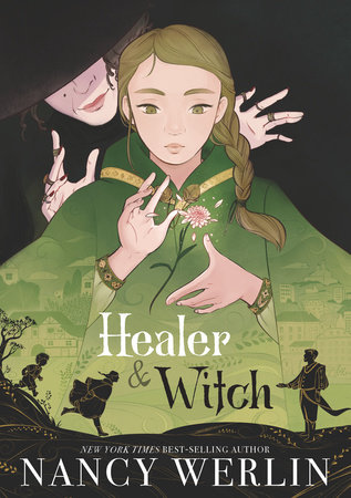 Healer and Witch by Nancy Werlin