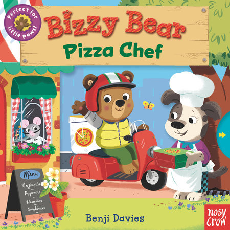 Bizzy Bear: Pizza Chef by Nosy Crow