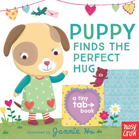Puppy Finds the Perfect Hug by Nosy Crow