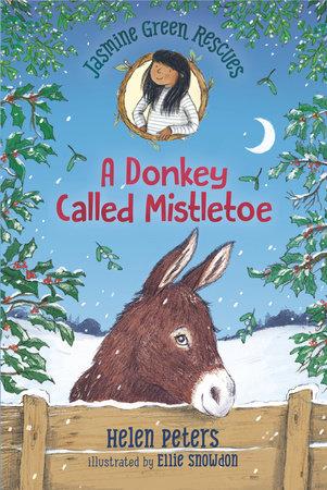 Jasmine Green Rescues: A Donkey Called Mistletoe by Helen Peters