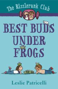 The Rizzlerunk Club: Best Buds Under Frogs