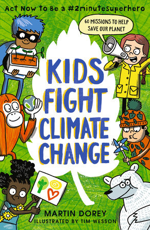 Kids Fight Climate Change: Act now to be a #2minutesuperhero by Martin Dorey
