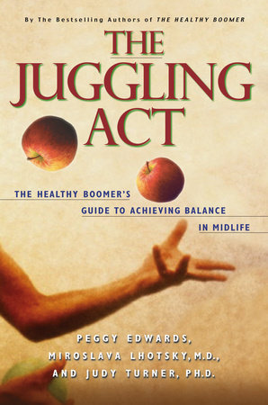 The Juggling Act by Peggy Edwards, Miroslava Lhotsky and Judy Turner