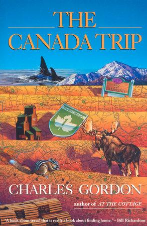 The Canada Trip by Charles Gordon