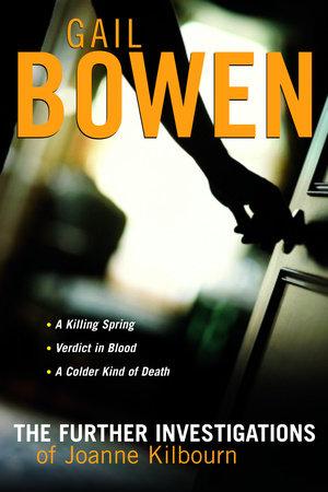 The Joanne Kilbourn Mysteries 3-Book Bundle Volume 2 by Gail Bowen