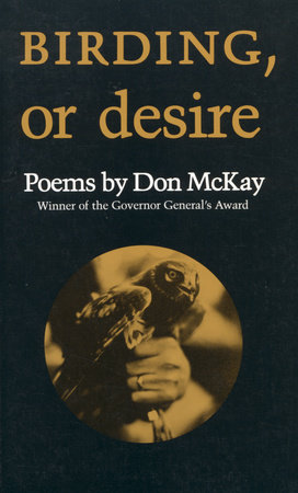 Birding, or Desire by Don McKay