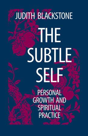The Subtle Self by Judith Blackstone