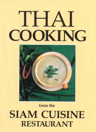 Thai Cooking by Kwanruan Aksomboon, Somchai Aksomboon and Diana Hiranaga