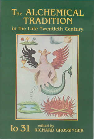 The Alchemical Tradition in the Late Twentieth Century by