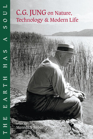 The Earth Has a Soul by C. G. Jung