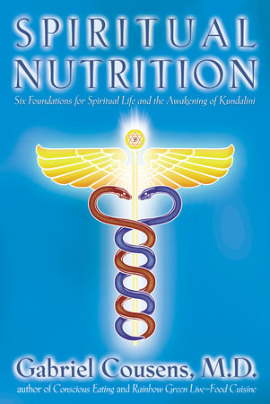 Spiritual Nutrition by Gabriel Cousens, M D  | PenguinRandomHouse com: Books
